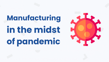Manufacturing in the midst of a pandemic